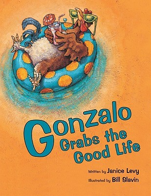 Gonzalo Grabs the Good Life Janice Levy