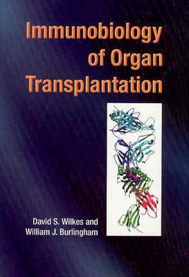 Immunobiology of Organ Transplantation David S. Wilkes