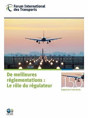 Tables Rondes Fit de Meilleures R Glementations: Le R Le Du R Gulateur  by  OECD/OCDE