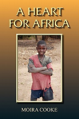 A Heart for Africa  by  Moira Cooke