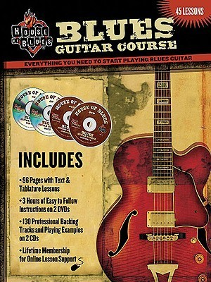 Blues Guitar Course: Everything You Need to Start Playing Blues Guitar  by  John McCarthy