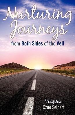 Nurturing Journeys from Both Sides of the Veil Virginia Ozue Seibert