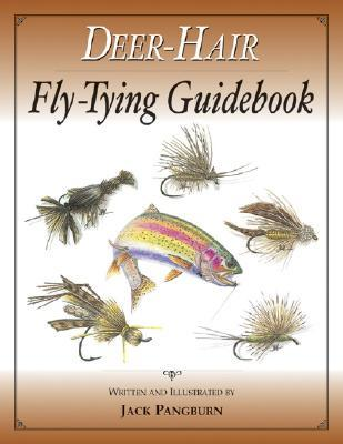 Deer Hair Fly Tying Guidebook  by  Jack Pangburn
