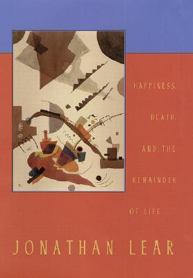 Happiness, Death, and the Remainder of Life Jonathan Lear