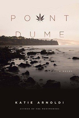 Point Dume: A Novel  by  Katie Arnoldi