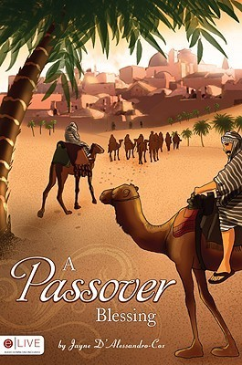 A Passover Blessing  by  Jayne DAlessandro-Cox
