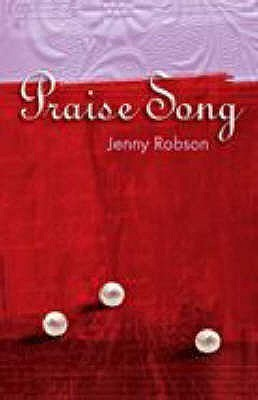 Praise Song.  by  Jenny Robson