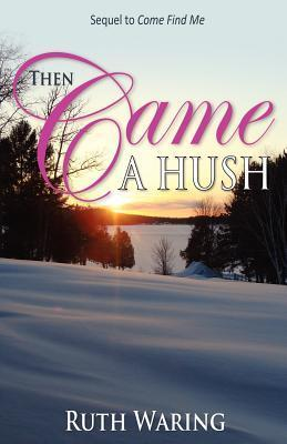 Then Came a Hush  by  Ruth Waring