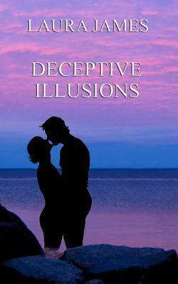 Deceptive Illusions  by  Laura James