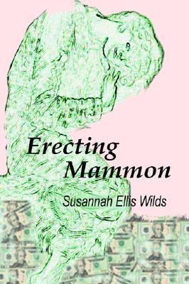 Erecting Mammon Susannah Wilds