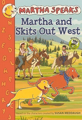 Martha and Skits Out West  by  Susan Meddaugh