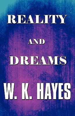 Reality and Dreams W. K. Hayes