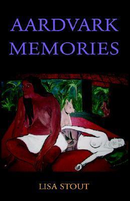 Aardvark Memories Lisa Stout
