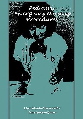 Pod- Pediatric Emergency Nursing Procedures  by  Lisa Marie Bernardo