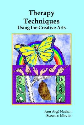 Therapy Techniques: Using The Creative Arts  by  Ann Arge Nathan