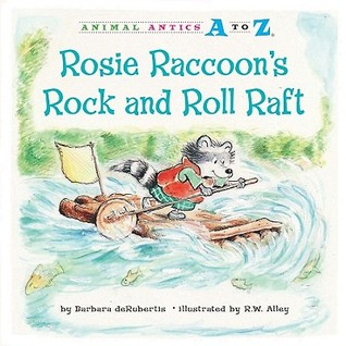 Rosie Raccoons Rock and Roll Raft  by  Barbara deRubertis