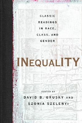 Inequality: Classic Readings in Race, Class, and Gender  by  David B. Grusky