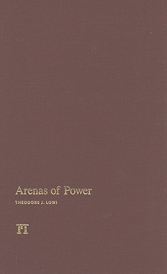 Arenas of Power Theodore J. Lowi
