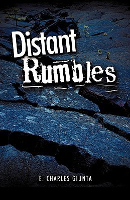 Distant Rumbles  by  E. Charles Giunta