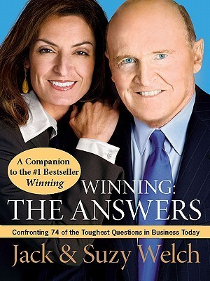 Winning: The Answers: Confirming 75 of the Toughest Questions  by  Jack Welch