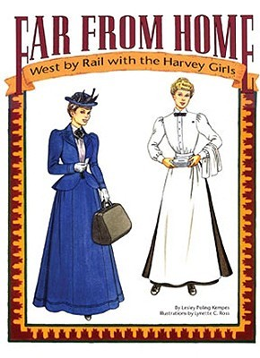 Far from Home: West  by  Rail with the Harvey Girls by Lesley Poling-Kempes