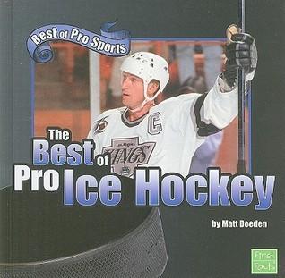 The Best of Pro Ice Hockey  by  Matt Doeden