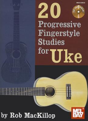 20 Progressive Fingerstyle Studies for Uke  by  Rob Mackillop