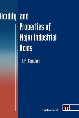 Acidity and Properties of Major Industrial Acids I.M. Campbell