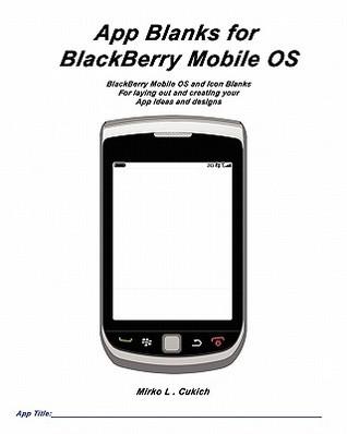 App Blanks for Blackberry Mobile OS  by  Mirko L. Cukich