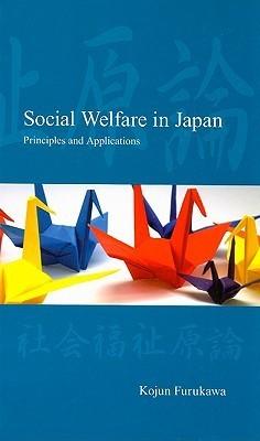 Social Welfare in Japan: Principles and Applications  by  Kojun Furukawa