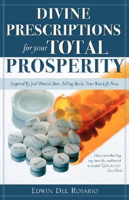 Divine Prescriptions for Your Total Prosperity  by  Edwin Del Rosario