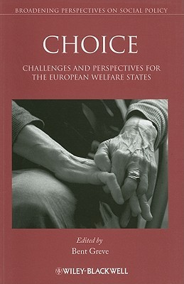 Choice: Challenges And Perspectives For The European Welfare States  by  Bent Greve