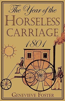 Year of the Horseless Carriage: 1801  by  Genevieve Foster