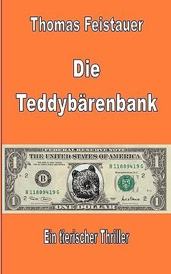 Die Teddybärenbank: Ein tierischer Thriller  by  Thomas Feistauer