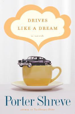 Drives Like a Dream Porter Shreve