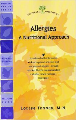 Allergies A Nutritional Approach (Todays Health No 4)  by  Louise Tenney