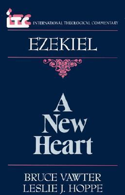 A New Heart: A Commentary On The Book Of Ezekiel  by  Bruce Vawter