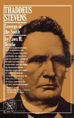 Thaddeus Stevens: Scourge of the South  by  Fawn M. Brodie