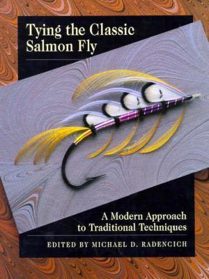 Tying The Classic Salmon Fly: A Modern Approach To Traditional Techniques  by  Wayne Luallen