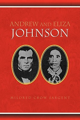 Andrew and Eliza Johnson Mildred Crow Sargent