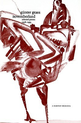 Novemberland: Selected Poems 1956-1993 Günter Grass