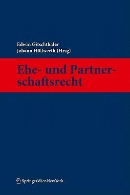 Ehe- und Partnerschaftsrecht  by  Edwin Gitschthaler