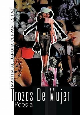 Trozos de Mujer Martha Alejandra Cervantes Paz