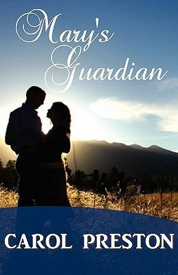 Marys Guardian (Turning the Tide, #1).  by  Carol Preston