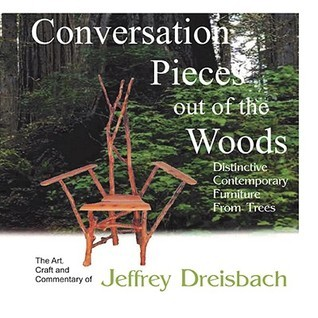 Conversation Pieces Out of the Woods  by  Jeffrey Dreisbach