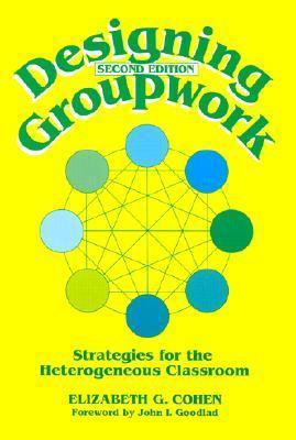 Designing Groupwork  by  Elizabeth G. Cohen