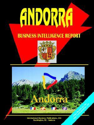 Andorra Business Intelligence Report  by  USA International Business Publications