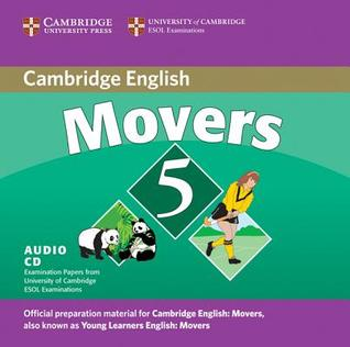 Cambridge Movers 5: Examination Papers from the University of Cambridge ESOL Examinations University of Cambridge ESOL