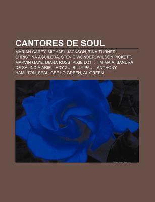 Cantores de Soul: Mariah Carey, Michael Jackson, Tina Turner, Christina Aguilera, Stevie Wonder, Wilson Pickett, Marvin Gaye, Diana Ross Source Wikipedia