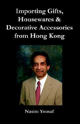 Importing Gifts, Housewares & Decorative Accessories from Hong Kong  by  Nasim Yousaf